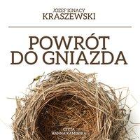 Powrót do gniazda - Józef Ignacy Kraszewski