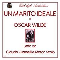 Un marito ideale - Oscar Wilde