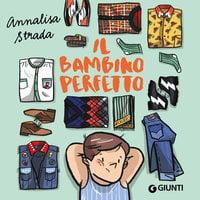 Il bambino perfetto - Annalisa Strada