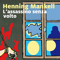 L'assassino senza volto - 1. Il commissario Kurt Wallander - Henning Mankell