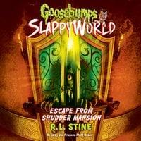 Escape from Shudder Mansion - R.L. Stine