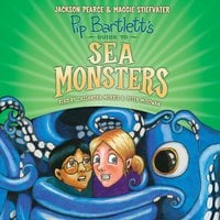 Pip Bartlett's Guide to Sea Monsters - Maggie Stiefvater, Jackson Pearce