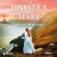 Una finestra sul mare - Corina Bomann