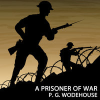 A Prisoner of War - P.G. Wodehouse