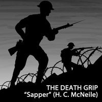 "The Death Grip - ""Sapper"" (H. C. McNeile)"