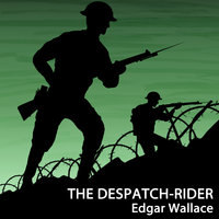 The Despatch-Rider - Edgar Wallace