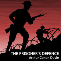 The Prisoner's Defence - Arthur Conan Doyle