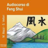 Audiocorso di Feng Shui - Marzia Mazzi, Stefan Vettori