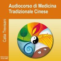 Audiocorso di medicina tradizionale cinese - Catia Trevisani
