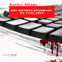 Dos metres quadrats de sang jove - Xavier Aliaga