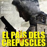 El pais dels crepuscles - Sebastiá Bennasar