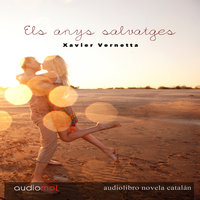 Els anys salvatges - Xavier Vernetta