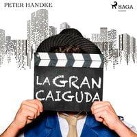 La gran caíguda - Peter Handke