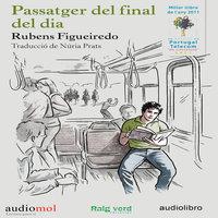 Passatger del final de día - Rubens Figueiredo