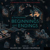 A Thousand Beginnings and Endings - Elsie Chapman, Ellen Oh