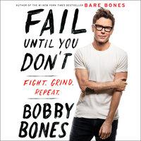 Fail Until You Don't - Bobby Bones