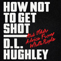 How Not to Get Shot - D.L. Hughley, Doug Moe