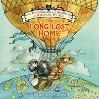 The Long-Lost Home - Maryrose Wood