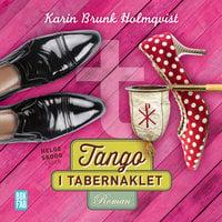 Tango i tabernaklet - Karin Brunk Holmqvist