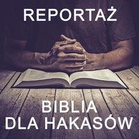 Biblia dla Hakasów - reportaż - Fundacja Głos Ewangelii