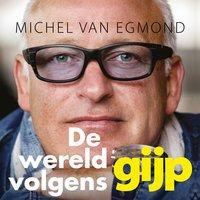 De wereld volgens Gijp - Michel van Egmond