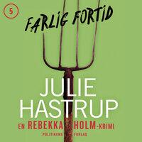 Farlig fortid - Julie Hastrup