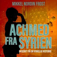 Achmed fra Syrien - Mikkel Nordin Frost