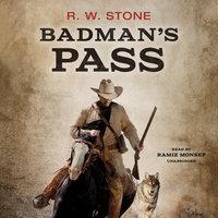 Badman's Pass - R.W. Stone