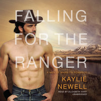 Falling for the Ranger - Kaylie Newell