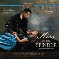 Kiss of the Spindle - Nancy Campbell Allen