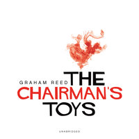 The Chairman's Toys - Graham Reed