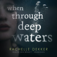When through Deep Waters - Rachelle Dekker
