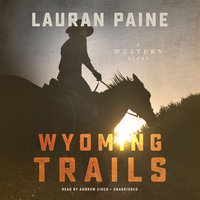 Wyoming Trails - Lauran Paine