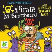 Pirate McSnottbeard in the Alien Slug Invasion Panic - Paul Whitfield