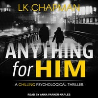 Anything for Him - L.K. Chapman