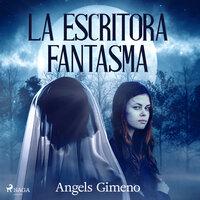 La escritora fantasma - dramatizado - Angels Gimeno
