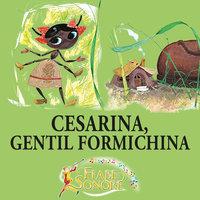 Cesarina, gentil formichina - VITTORIO PALTRINIERI (musiche),SILVERIO PISU (testi)