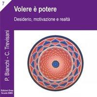 La scienza della relazione - Volere è potere - Priscilla Bianchi