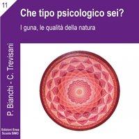 La scienza della relazione - Che tipo psicologico sei? - Priscilla Bianchi