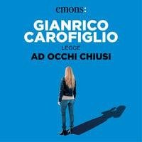 Ad occhi chiusi - Gianrico Carofiglio