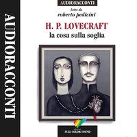 La cosa sulla soglia - H.P. Lovecraft