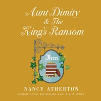 Aunt Dimity and the King's Ransom - Nancy Atherton