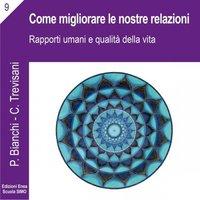La scienza della relazione - Come migliorare le nostre relazioni - Priscilla Bianchi