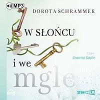 W słońcu i we mgle - Dorota Schrammek