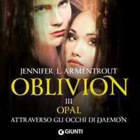 Oblivion III. Opal attraverso gli occhi di Daemon - Jennifer L. Armentrout