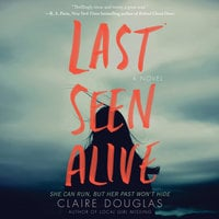 Last Seen Alive - Claire Douglas