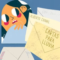 Cartas para lluvia - Alberto Chimal