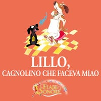 Lillo, cagnolino che faceva miao - VITTORIO PALTRINIERI (musiche), SILVERIO PISU (testi)