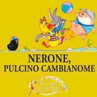 Nerone, pulcino cambianome - VITTORIO PALTRINIERI (musiche), SILVERIO PISU (testi)