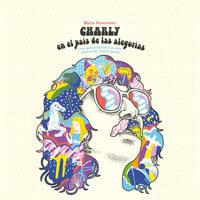 Charly en el país de las alegorías. Un viaje por las letras de Charly García - Mara Favoretto